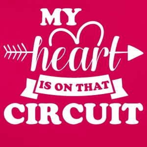 My heart is on that circuit - Frauen T-Shirt