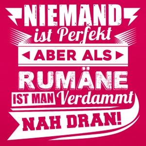 Niemand is perfect - Roemenië T-shirt - Vrouwen T-shirt