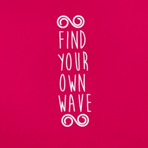 FIND YOUR OWN WAVE - Frauen T-Shirt