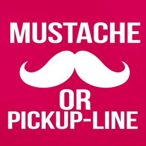 mustache or pickup line - Frauen T-Shirt