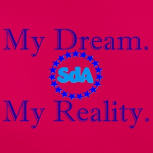 My Dream, My Reality - SdoubleA - T-shirt Femme
