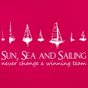 Sun, Sea and Sailing. Never change a winning team! - Women's T-Shirt