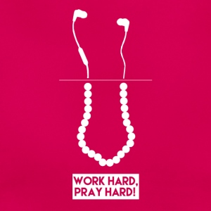 Work Hard, Pray Hard! - Frauen T-Shirt