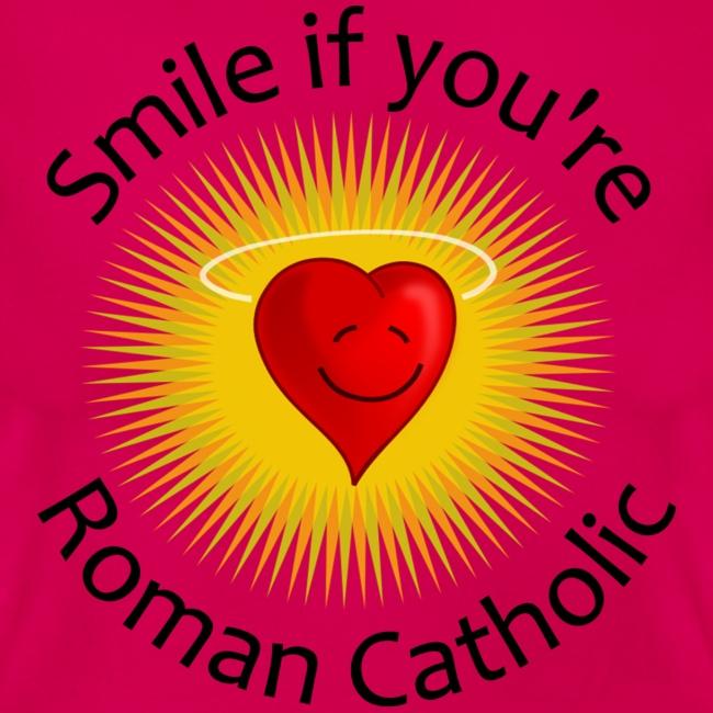 SMILE IF YOU'RE ROMAN CATHOLIC