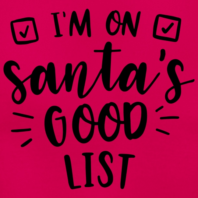 I m on Santa s good list