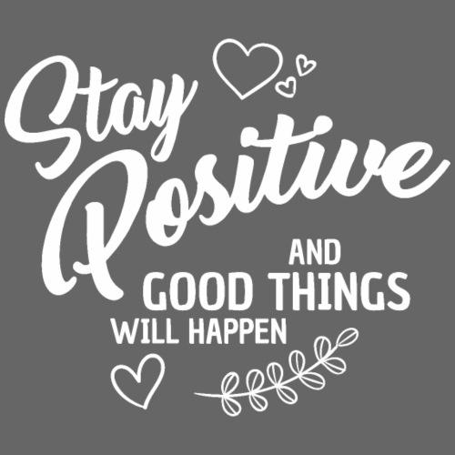 stay positive - Frauen T-Shirt