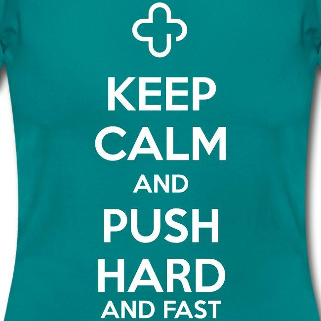 Keep Calm and Push Hard