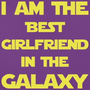 I am the best girlfriend in the galaxy! - Women's T-Shirt