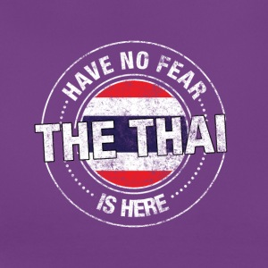 Avez-No Fear The Thai Is Here - T-shirt Femme