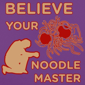 Believe your noodle master colored - Women's T-Shirt