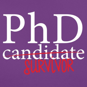 Doctor / Physician: PhD candidate or survivor? - Women's T-Shirt