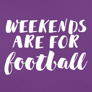 Football: Weekends are for football - Women's T-Shirt