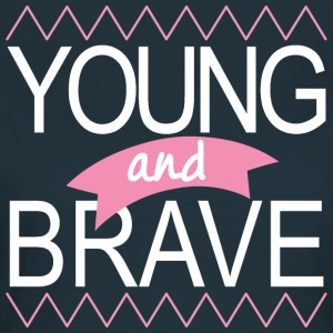 Young and brave - Frauen T-Shirt