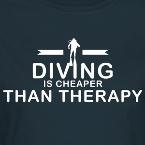 Diving is cheaper than therapy - Women's T-Shirt