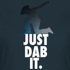 just dab it dabbing Dance Football touchdown Sport - Frauen T-Shirt