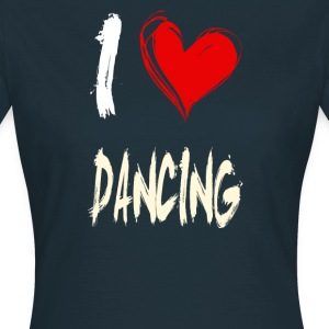I love dancing - Women's T-Shirt