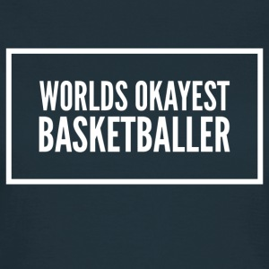 Worlds okayest basketball - Women's T-Shirt