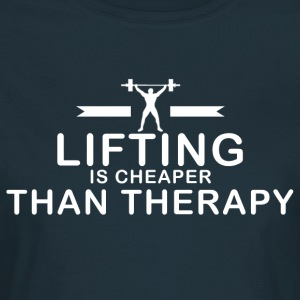 Lifting is cheaper than therapy - Frauen T-Shirt