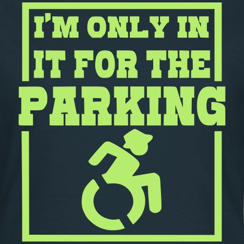 > Ik zit in de rolstoel voor de parkeerplaatsen - Vrouwen T-shirt