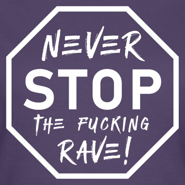 Never Stop The Fucking Rave White