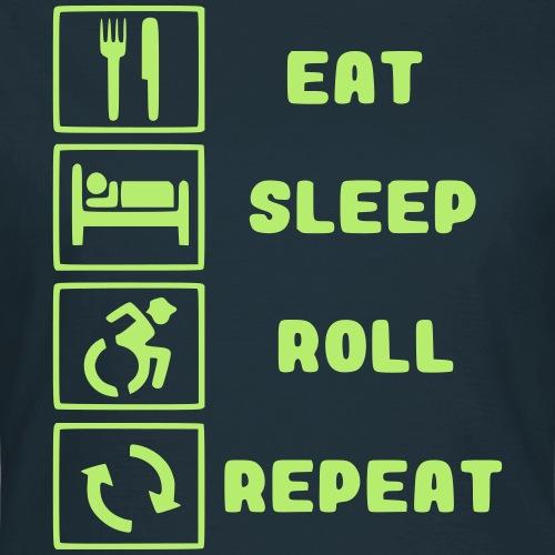 >Eten, slapen, rollen met rolstoel en herhalen 001 - Vrouwen T-shirt