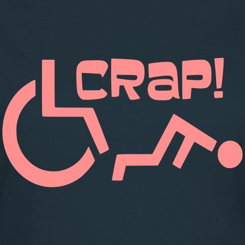 > Soms heb je pech en val je uit je rolstoel, crap - Vrouwen T-shirt