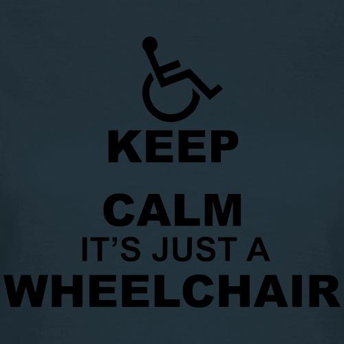 Blijf rustig! Het is maar een rolstoel - Vrouwen T-shirt
