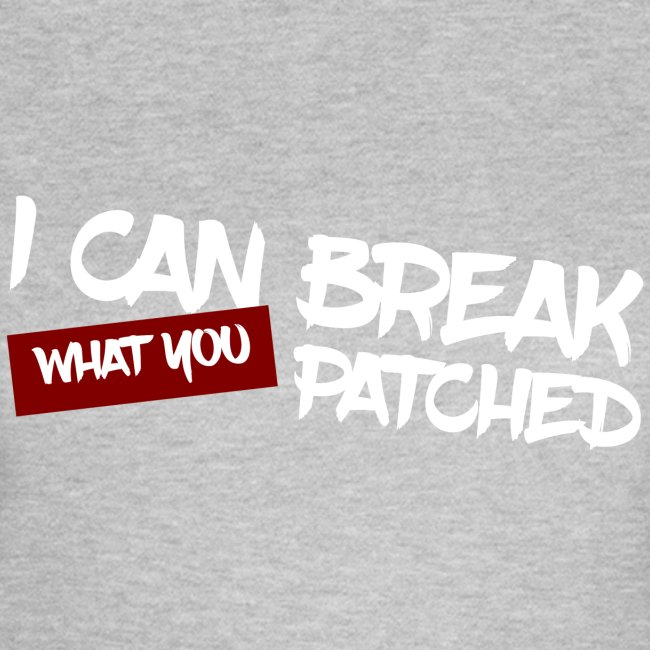 I can break what you patched