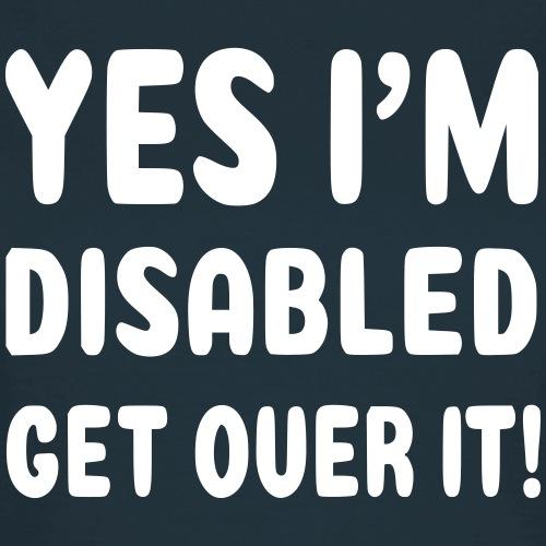 Ja, ik ben gehandicapt Leer er maar mee te leven! - Vrouwen T-shirt