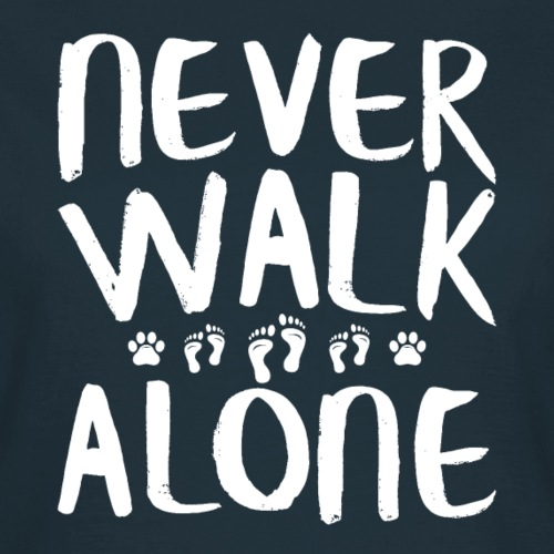 Never Walk Alone Hund - Frauen T-Shirt