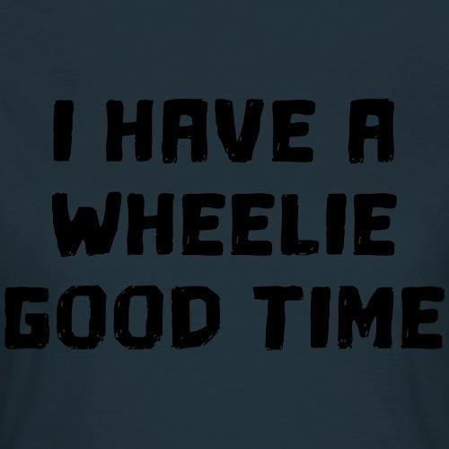 Ik heb een leuke tijd in mijn rolstoel - Vrouwen T-shirt