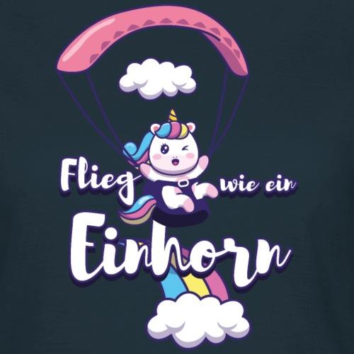 Flieg wie ein Einhorn Gleitschirm - Frauen T-Shirt