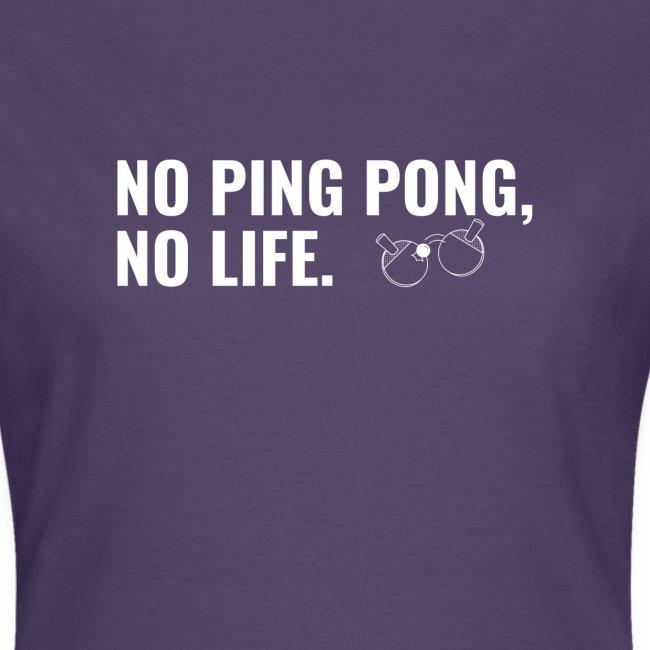 No Ping Pong, No Life