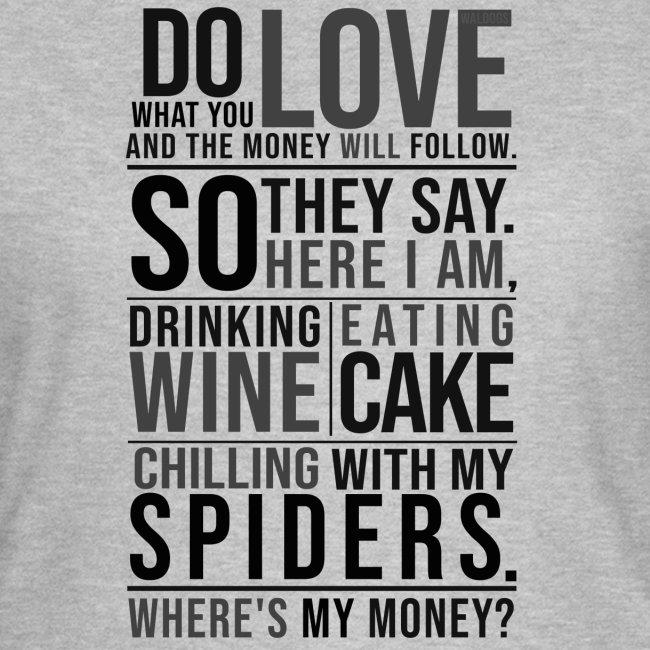 Wine, Cake, Spiders - II