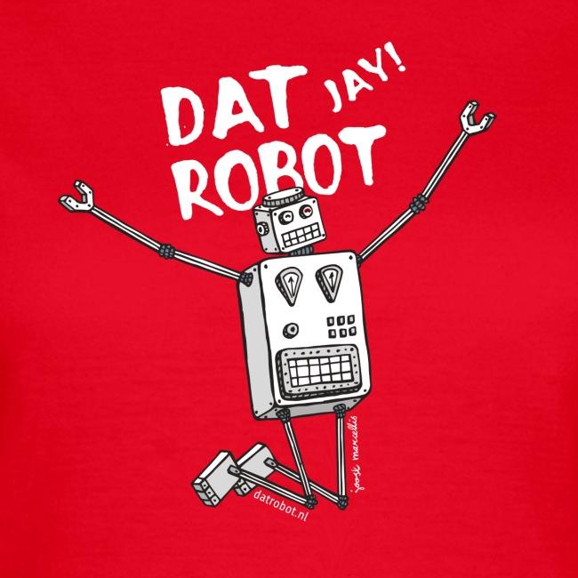 Dat Robot: The Joy of Life