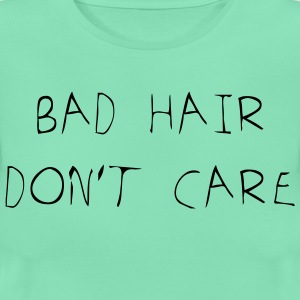 Bad hair don't care - Frauen T-Shirt