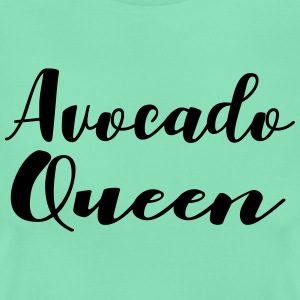 avocado Queen - Women's T-Shirt