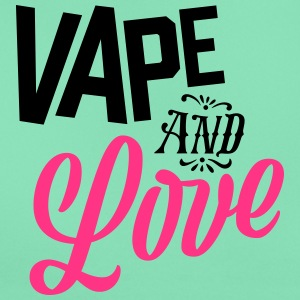 Vape and Love - T-shirt dam