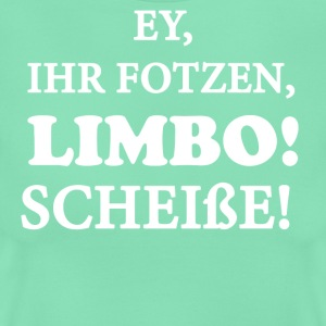 Ey deres pussies, Limbo! - Dame-T-shirt