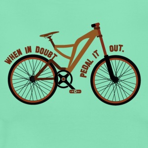 Pedal the Doubt out - Bicycle Passion! - Frauen T-Shirt