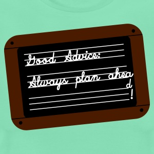 Always plan AHEA ... d - Women's T-Shirt