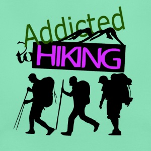 Addicted to Hiking - love for hiking - Women's T-Shirt