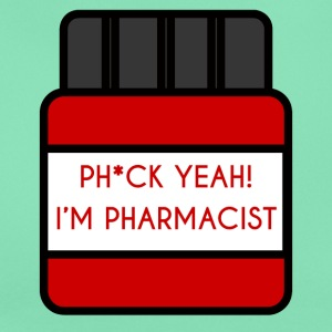 Pharmazie / Apotheker: Ph*ck Yeah! I´m Pharmacist. - Frauen T-Shirt