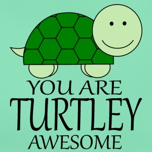 You_Are_Turtley_Awesome - Frauen T-Shirt