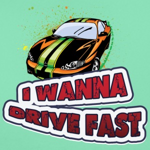 I wanna drive fast - Women's T-Shirt