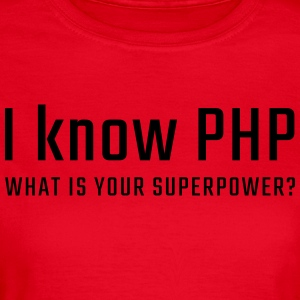 I know PHP - Women's T-Shirt