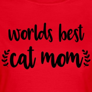 Cat Mom - Frauen T-Shirt