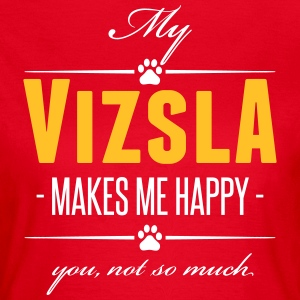 My Vizsla makes me happy - Frauen T-Shirt