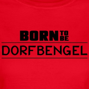 born_to_be - Dame-T-shirt