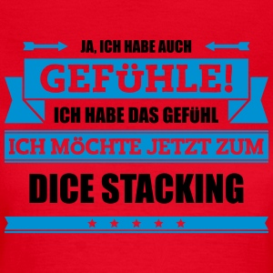 Lustiger Dice Stacking Spruch - Frauen T-Shirt